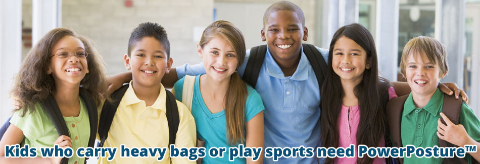 Kids who carry heavy bags or play sports need PowerPosture™